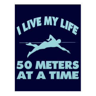 I LIVE MY LIFE FIFTY METERS AT A TIME POSTCARD