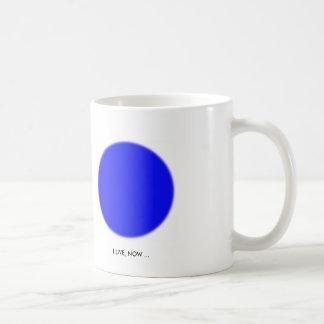 I LIVE, NOW ... CLASSIC WHITE COFFEE MUG