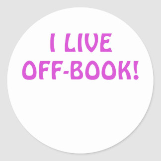 I Live Off Book Classic Round Sticker