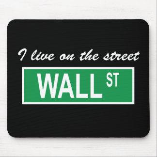 """I live on the street Wall St"" Dark Mousepad"