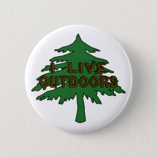 I Live Outdoors Pinback Button