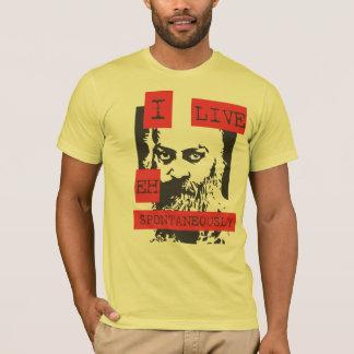 I Live Spontaneously T-Shirt