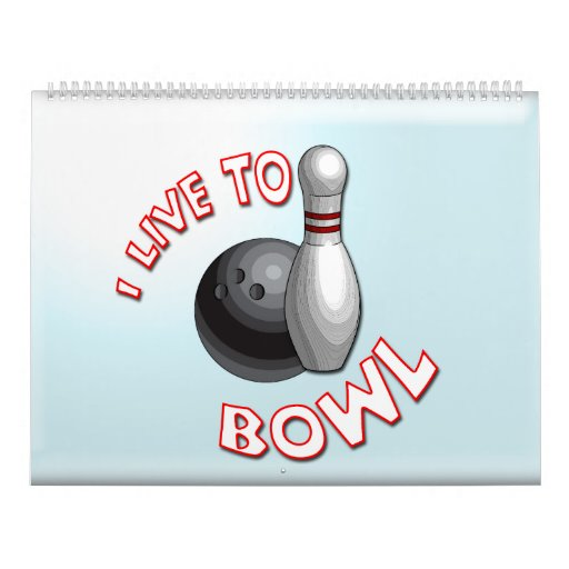 I Live to Bowl 2012 Wall Calendars