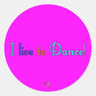 I Live to Dance Classic Round Sticker