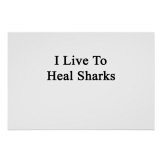 I Live To Heal Sharks Poster