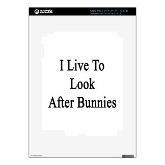I Live To Look After Bunnies Decal For iPad 3