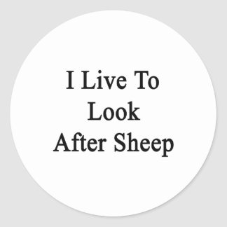 I Live To Look After Sheep Stickers