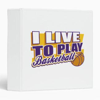 I Live to Play Basketball Binder
