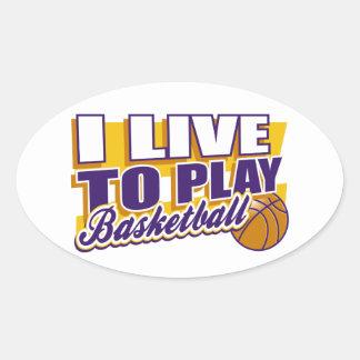 I Live to Play Basketball Oval Sticker