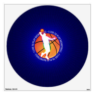 I Live To Play Basketball | Sport Gift Wall Decal
