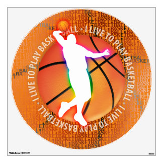 I Live To Play Basketball | Sport Gift Wall Sticker