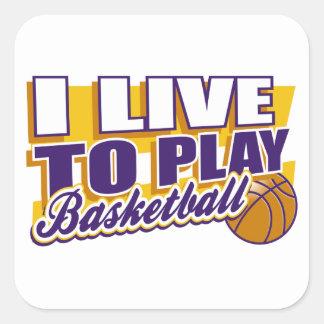 I Live to Play Basketball Square Sticker