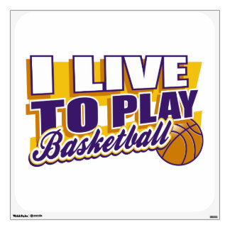 I Live to Play Basketball Wall Sticker