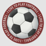 I Live To Play Football Classic Round Sticker