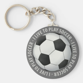 I live to play soccer - Keychain