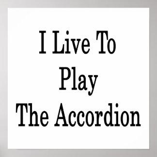 I Live To Play The Accordion Print