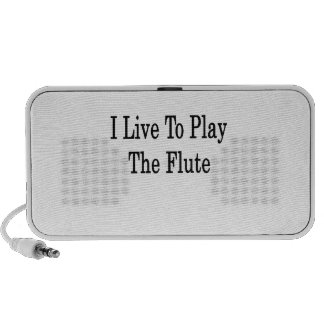 I Live To Play The Flute Mp3 Speakers