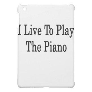 I Live To Play The Piano iPad Mini Cases