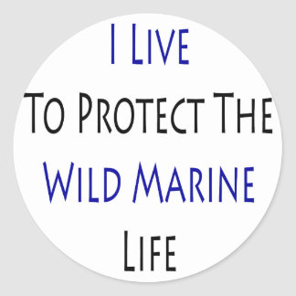 I Live To Protect The Wild Marine Life Sticker