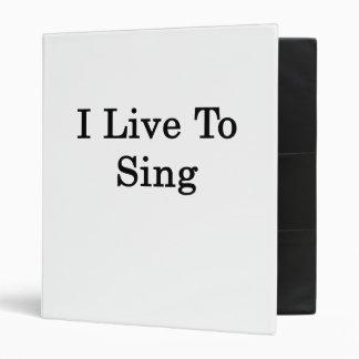I Live To Sing 3 Ring Binder
