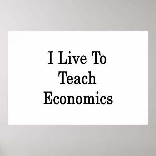 I Live To Teach Economics Print