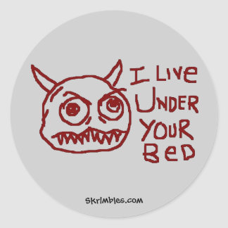 I Live Under Your Bed Classic Round Sticker