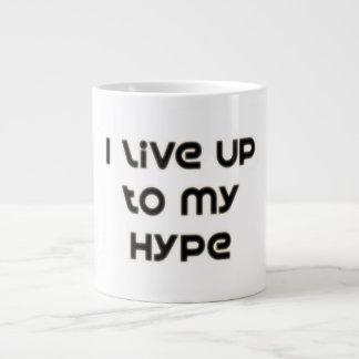 I Live Up To My Hype Large Coffee Mug