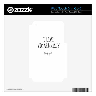 I live vicariously.jpg iPod touch 4G decal