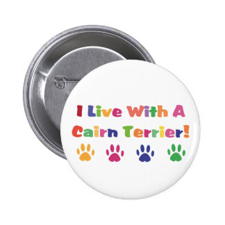 I Live With A Cairn Terrier 2 Inch Round Button
