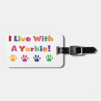 I Live With A Yorkie Tag For Luggage