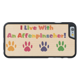 I Live With An Affenpinscher Carved® Maple iPhone 6 Slim Case