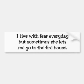 I live with fear bumper sticker