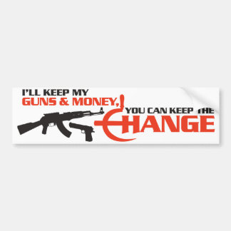 I'll keep my guns & money, you can keep the CHANGE Bumper Sticker
