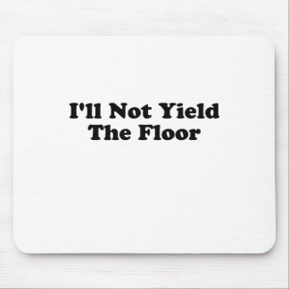 I ll Not Yield the Floor T-shirts j png Mouse Pads