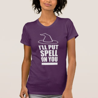 I ll Put Spell On You Tees