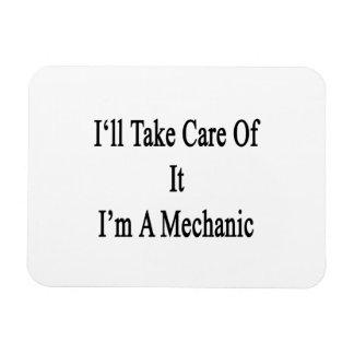 I ll Take Care Of It I m A Mechanic Flexible Magnets