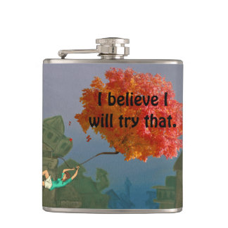 "I""LL TRY THAT FLYING AWAY by Slipperywindow Flask"