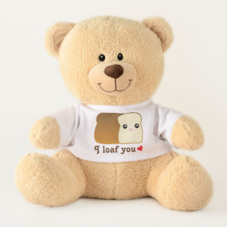 I Loaf You Funny Kawaii Cartoon Bread Food Pun Teddy Bear
