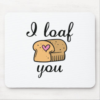 I Loaf You Mouse Pad