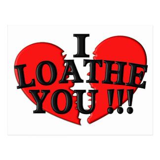 I Loathe You !!! (Broken Heart) Post Card