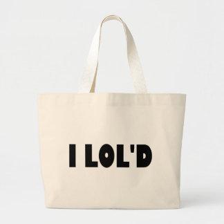 I LOL'd Bags