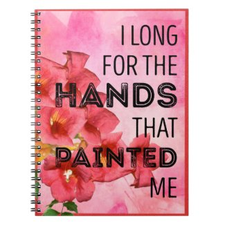 I Long for the Hands that Painted Me Spiral Notebook