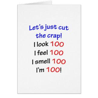 I look 100, I feel 100, I smell 100, I'm 100! Greeting Card