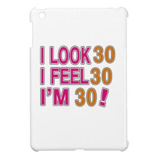I Look And I Feel 30 iPad Mini Case