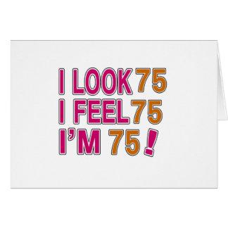 I Look And I Feel 75 Card