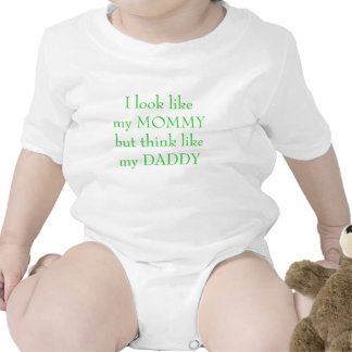 I look like my MOMMY but think like my DADDY T-shirt