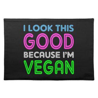 I Look This Good Because I'm Vegan Cloth Placemat
