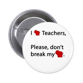 I los profesores de los WI, no rompen mis WI Pin