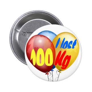 I lost 100 kilo 2 inch round button