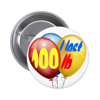 I lost 100 pounds 2 inch round button